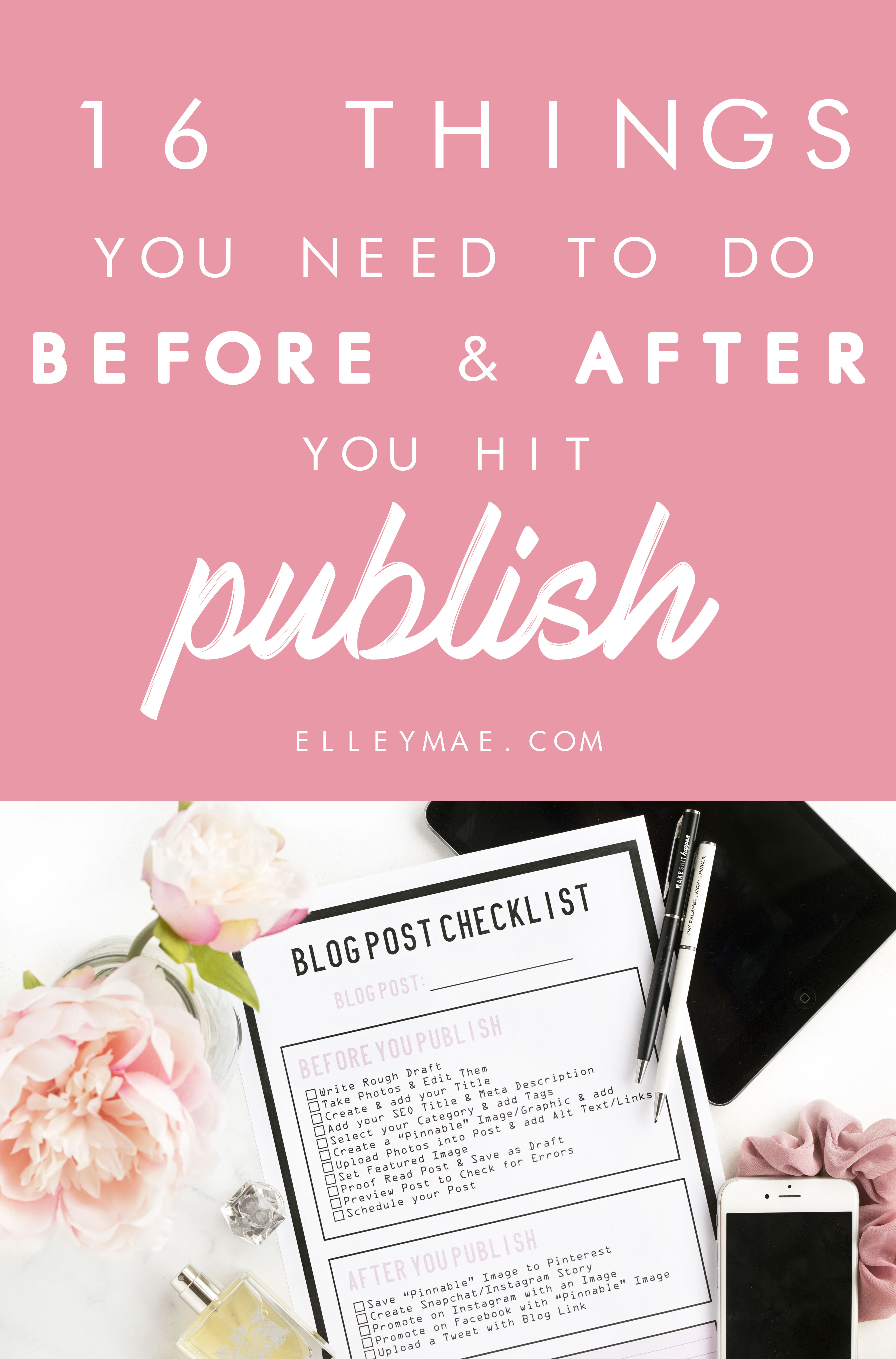 16 Things You Need To Do Before & After Publishing A Post (+ Free Checklist)