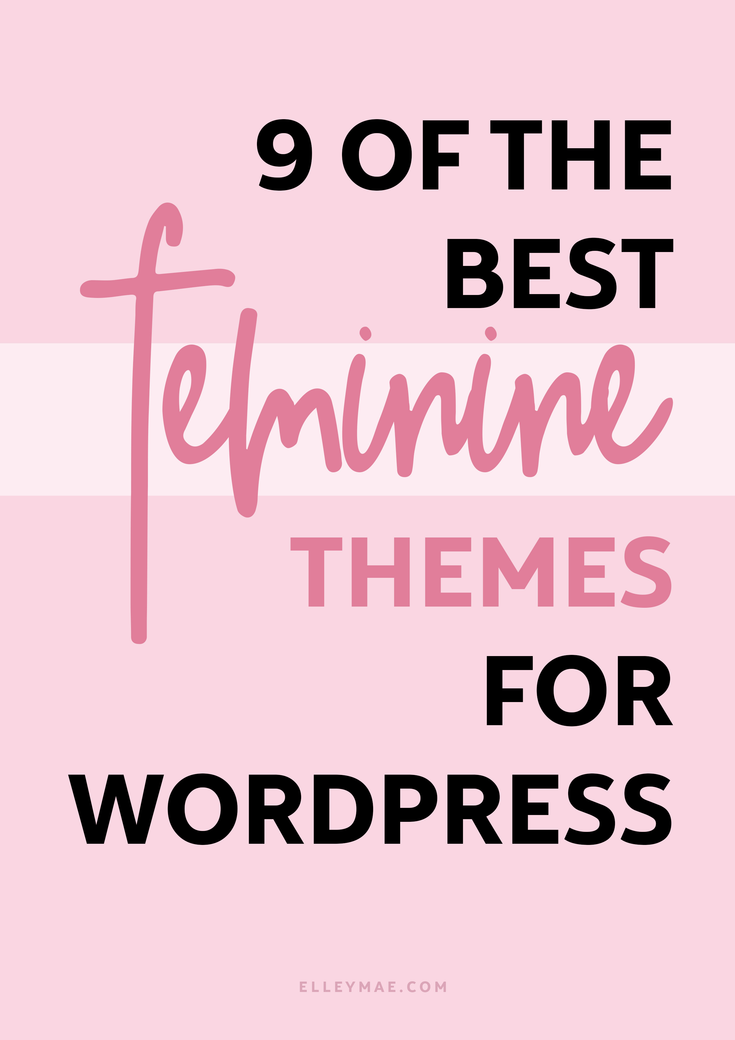 9 Of The Most Beautiful Feminine WordPress Themes   There's nothing like a beautiful, well designed theme to spruce up your blog. Branding your blog is one of the most important things you can do to boost your online presence, gain followers, increase sales & skyrocket your growth! Check out these 9 beautiful feminine wordpress themes today!   Learn more about blog design at ElleyMae.com