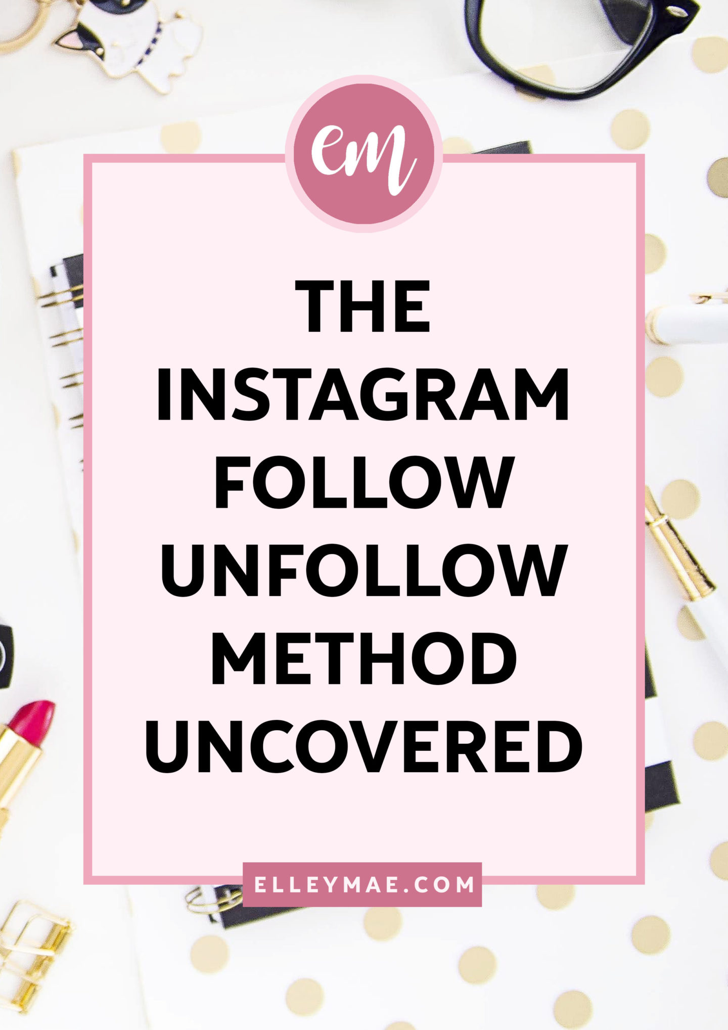 Does the Instagram Follow/Unfollow Method Actually Work? | Has your Instagram follower count stopped & taken a stand still? Do you want to know how to vastly improve your stats & FAST?! The follow/unfollow method is one of the most taboo topics on Instagram, yet thousands of influencers & bloggers all over the world are using the method. Read this post to find out how to grow your Instagram & get followers on Instagram fast! | Learn more on ElleyMae.com