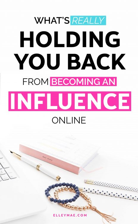 The number one thing holding far too many female entrepreneurs, small biz owners, bloggers, Instagram Influencers & #bossbabes back from becoming an influence online? Their mindset! Get inspired to become a better version of yourself & clear your mindset with today's post on ElleyMae.com | Becoming an influence online, blog tips, social media tips, social media marketing, Instagram influencer, make money online, work from home, make money at home, mindset, mindset shifts, entrepreneur mindset, grow your blog #influence #femtrepreneur #smallbizowner #entrepreneurmindset