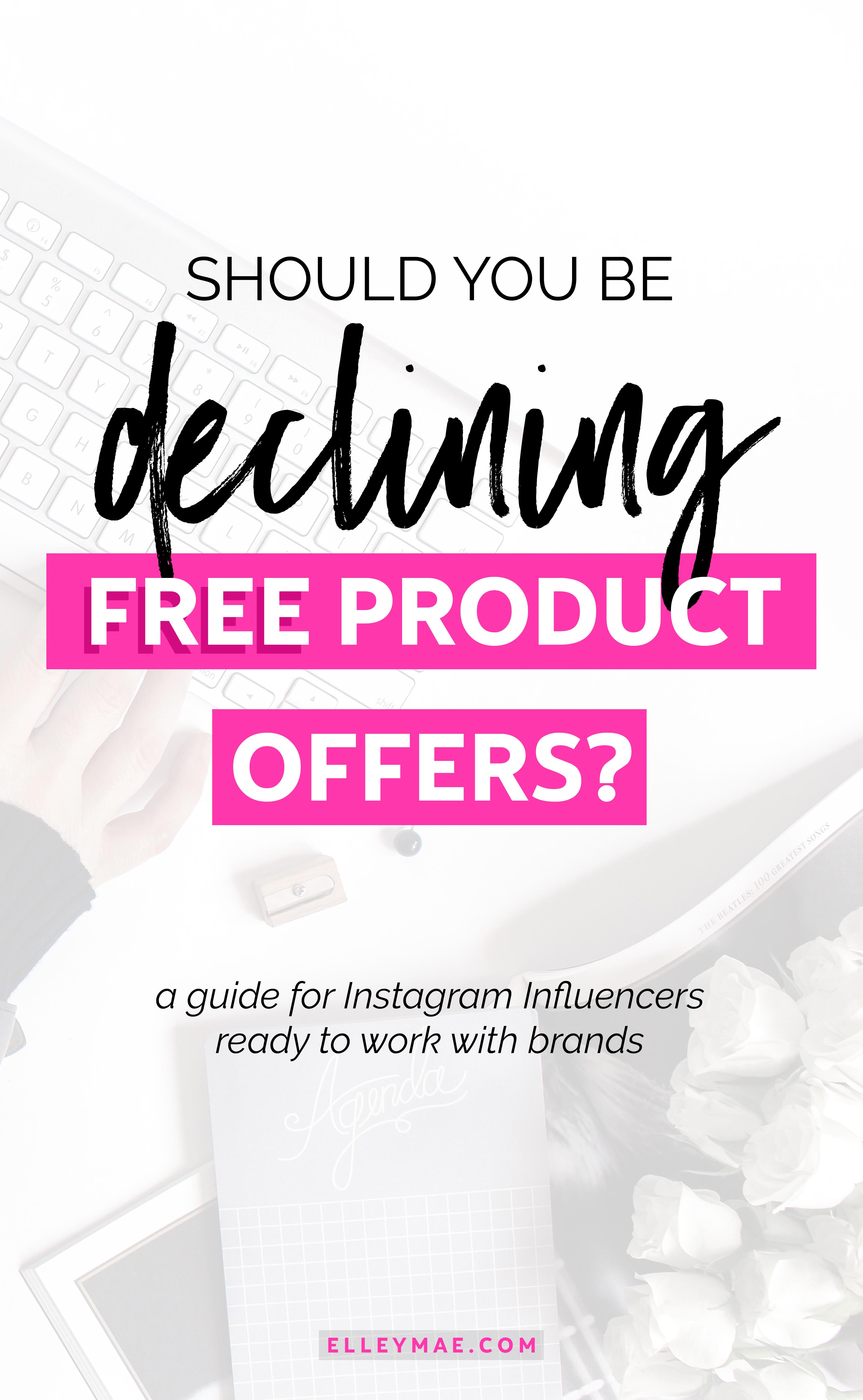 Everyone loves getting free stuff right?! Well, when it comes to being an Instagram Influencer, free product offers are a normal part of the day-to-day. But, should we be accepting every free product offer? Learn when & why you should actually be saying no to brands & why | Learn more at ElleyMae.com | #instagraminfluencer #freeproducts #workwithbrands
