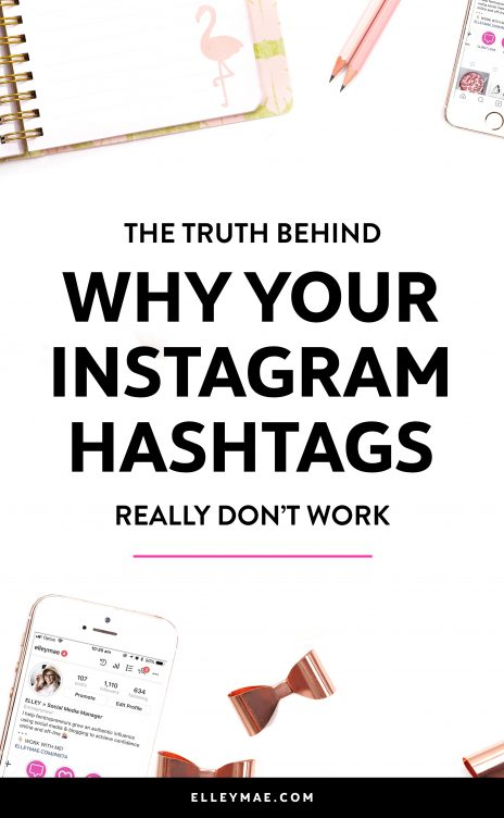 6 Reasons Why Your Instagram Hashtags Aren't Working | Sick of seeing crappy results on your Instagram? Can't work out why you can't gain followers? Truth bomb! It could be your hashtags! Grab your Ultimate Instagram Hashtag Library now to get access to over 470 Instagram hashtags now for travel bloggers, food bloggers, beauty bloggers & more! | Instagram Influencer, Influencer Marketing, Instagram Hashtags | Learn more at ElleyMae.com