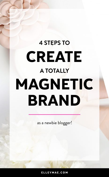 4 Steps To Create A Magnetic Brand As A New Blogger   Creating a magnetic brand is SO much easier than you think. In this guest post by Paula from PaulaBorowska.com, you're going to learn the 4 easiest, most important steps to boost your branding from the very beginning!   Branding Tips, Branding Ideas, Blog Branding, Web Design, Web Designer, Guest Post   ElleyMae.com