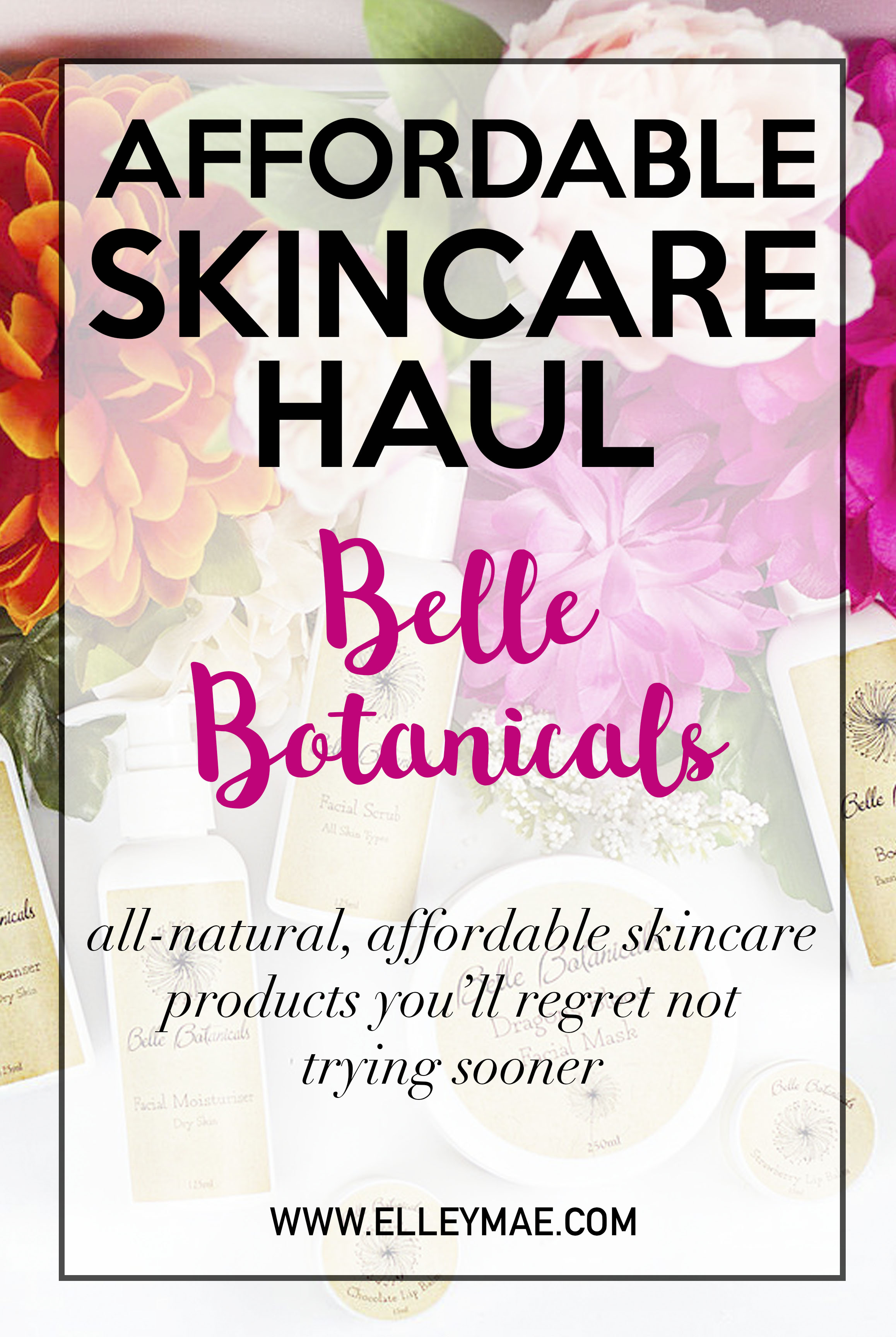 Belle Botanicals - Affordable Skincare Haul