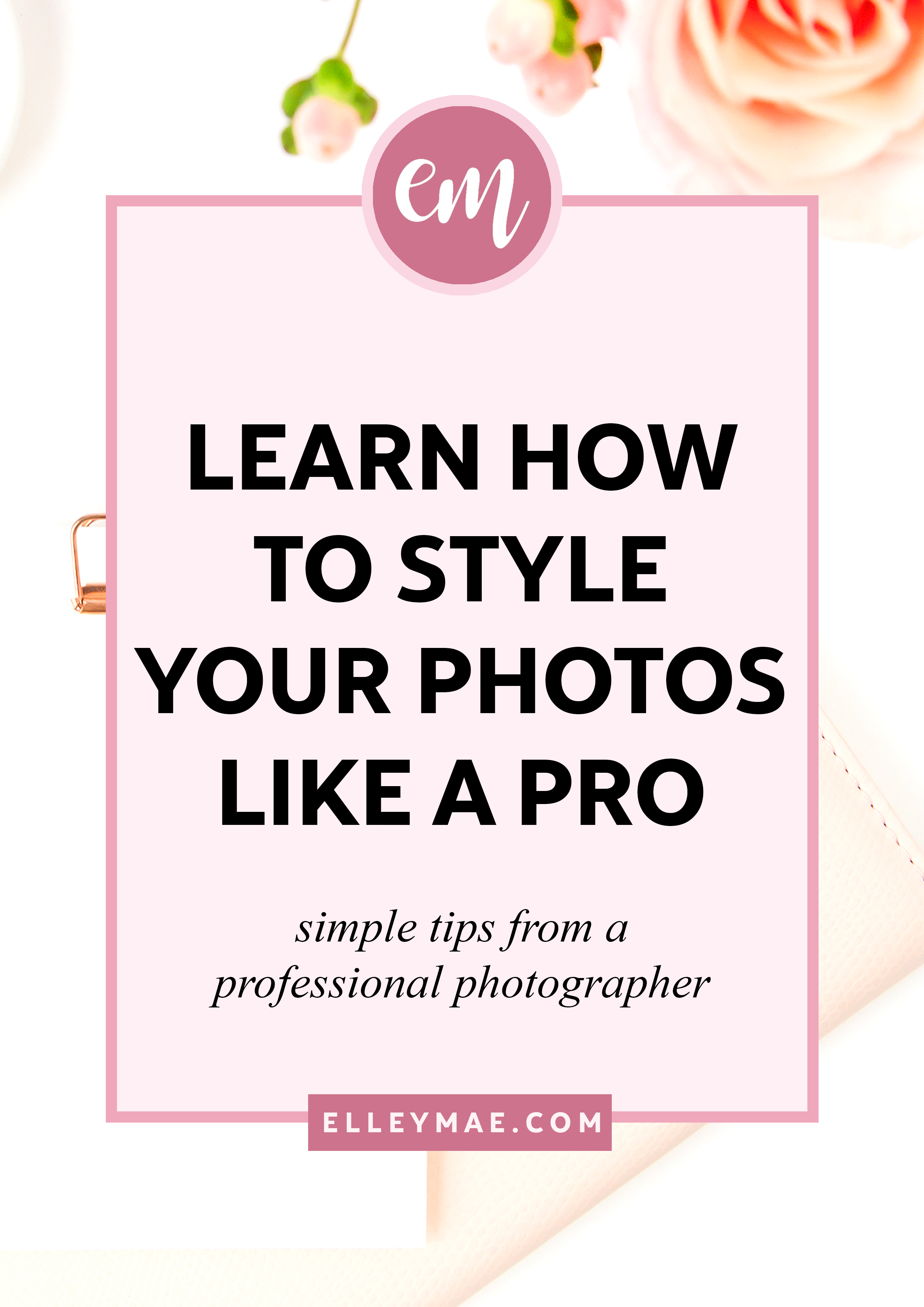 How To Nail Your Photo Styling Like A Pro Photographer | Learn how to master the art of photo styling with tips & tricks from a professional photographer. Amp up your Instagram flatlay game, theme your Instagram & enhance your blog photography all through your photo styling. It's seriously that simple! | Learn more from Elley Charles, a professional photographer turned social media obsessed tech geek & part time blogger. ElleyMae.com