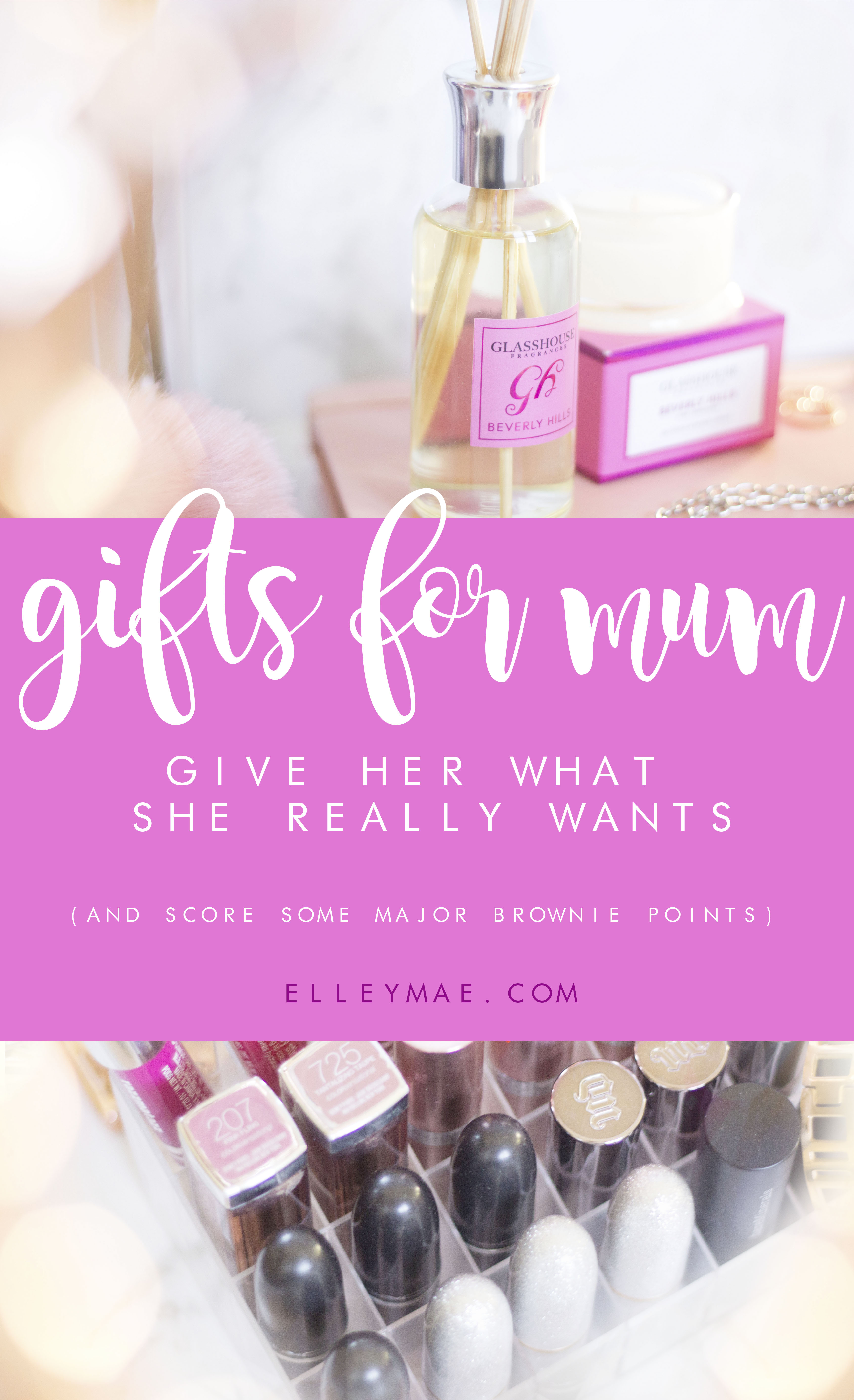 How To Score Brownie Points This Mothers Day | The Best Gift Ideas For Mum | ElleyMae.com