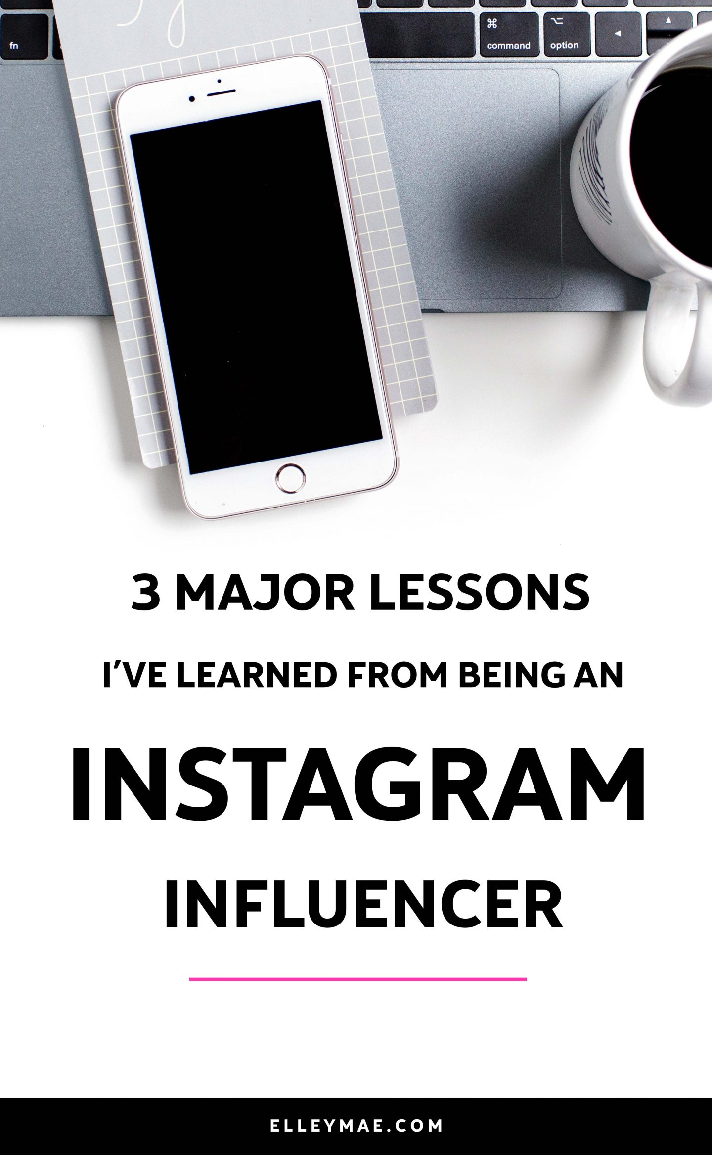 Is being an Instagram influencer really all it's made out to be? I mean, working with brands, making money online, working from home. Sounds fab right?! Find out what it takes to really be successful on the social media platform for creatives with 3 lessons I've learned - ElleyMae.com | Instagram Influencer | Influencer Marketing | Social Media Influencer | Social Media Marketing | #Influencer #InstagramInfluencer