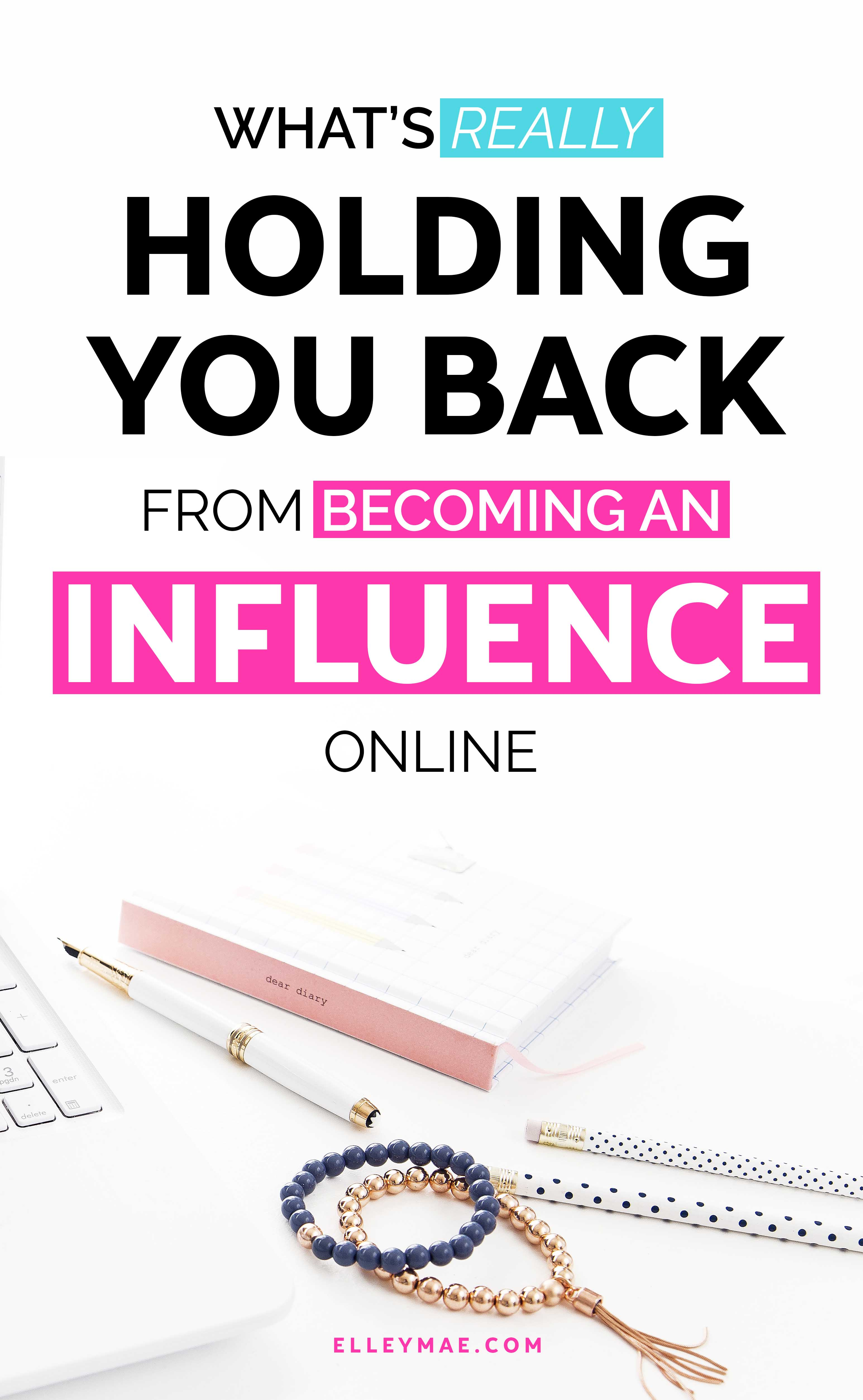The number one thing holding far too many female entrepreneurs, small biz owners, bloggers, Instagram Influencers & #bossbabes back from becoming an influence online? Their mindset! Get inspired to become a better version of yourself & clear your mindset with today's post on ElleyMae.com   Becoming an influence online, blog tips, social media tips, social media marketing, Instagram influencer, make money online, work from home, make money at home, mindset, mindset shifts, entrepreneur mindset, grow your blog #influence #femtrepreneur #smallbizowner #entrepreneurmindset