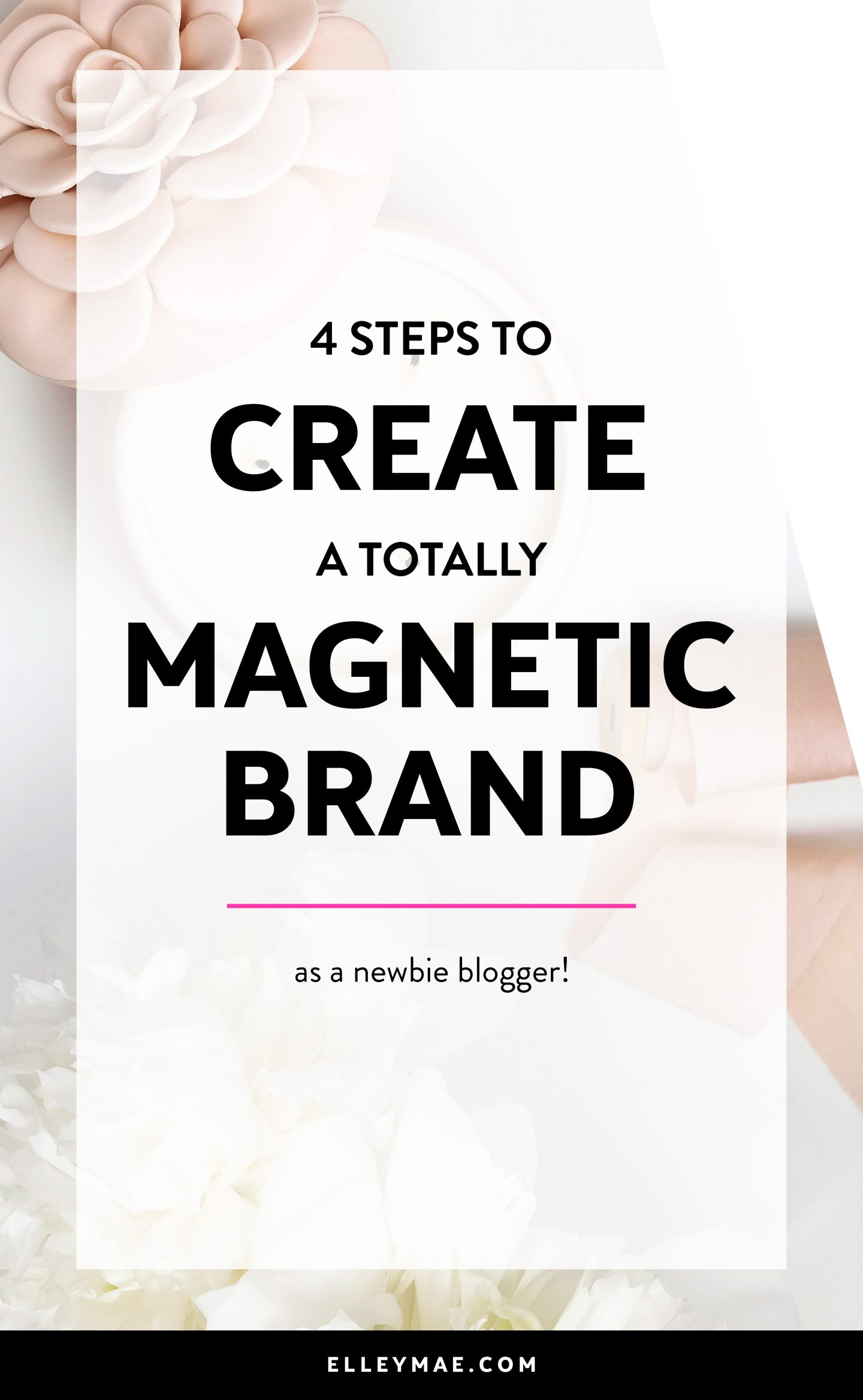 4 Steps To Create A Magnetic Brand As A New Blogger | Creating a magnetic brand is SO much easier than you think. In this guest post by Paula from PaulaBorowska.com, you're going to learn the 4 easiest, most important steps to boost your branding from the very beginning! | Branding Tips, Branding Ideas, Blog Branding, Web Design, Web Designer, Guest Post | ElleyMae.com