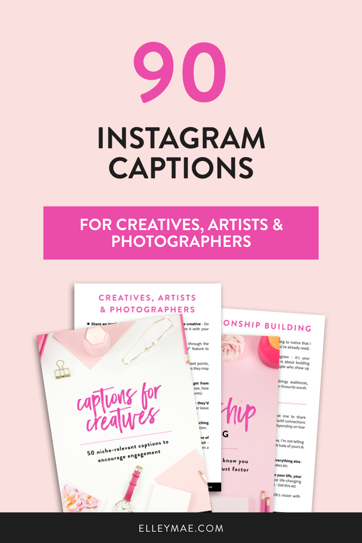 90 Optimised Instagram Captions for Creatives, Artists & Photographers wanting to make an impact in the online space! These Instagram caption prompts are ideal for female entrepreneurs who have a hard time with content creation and growing their Instagram followers & increasing Instagram engagement. Created by Elley from ElleyMae.com | Instagram Captions, Instagram Caption Ideas, Content Creation, Instagram Engagement, Instagram Followers, Social Media Content #instagram #instagramcaptions