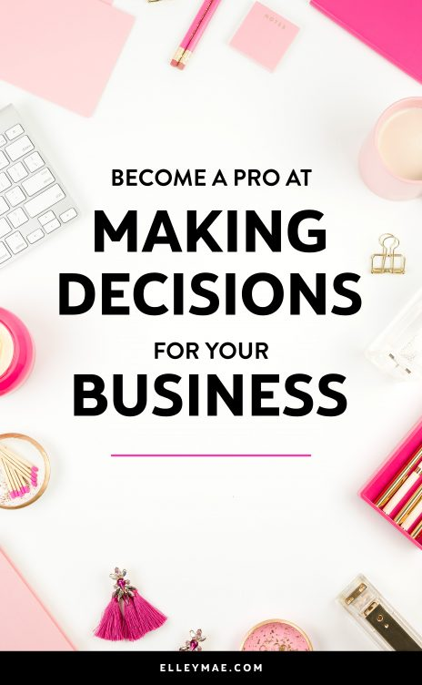 Do you struggle to make big decisions in your business? Girl, I hear you! Find the perfect framework is CRUCIAL for entrepreneurs wanting to nail it when it comes to making business decisions. From pricing your services and products to finding clients, getting customers & developing new products! If you've been struggling with making business decisions for far too long, then what are you waiting for? Take a read! | #entrepreneur #entrepreneurship #sidehustle #blogger | ElleyMae.com