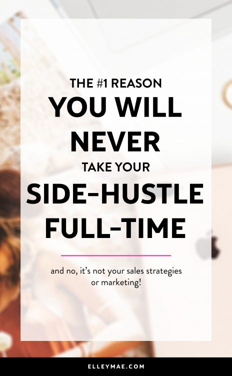 Are you sick & tired of waiting to turn your side-hustle into a full-time business, not knowing where you are going wrong? In this post, you're going to realise the #1 reason you've been self-sabotaging your chances at quitting your 9-5 for so long | Side-Hustle, Side-Hustler, Full-Time Blogger, Full-Time Entrepreneur, Work From Home, Work At Home, Be Your Own Boss, Step Into Boss Mode, Entrepreneurship #sidehustle #fulltimeentrepreneur #fulltimeblogger | ElleyMae.com