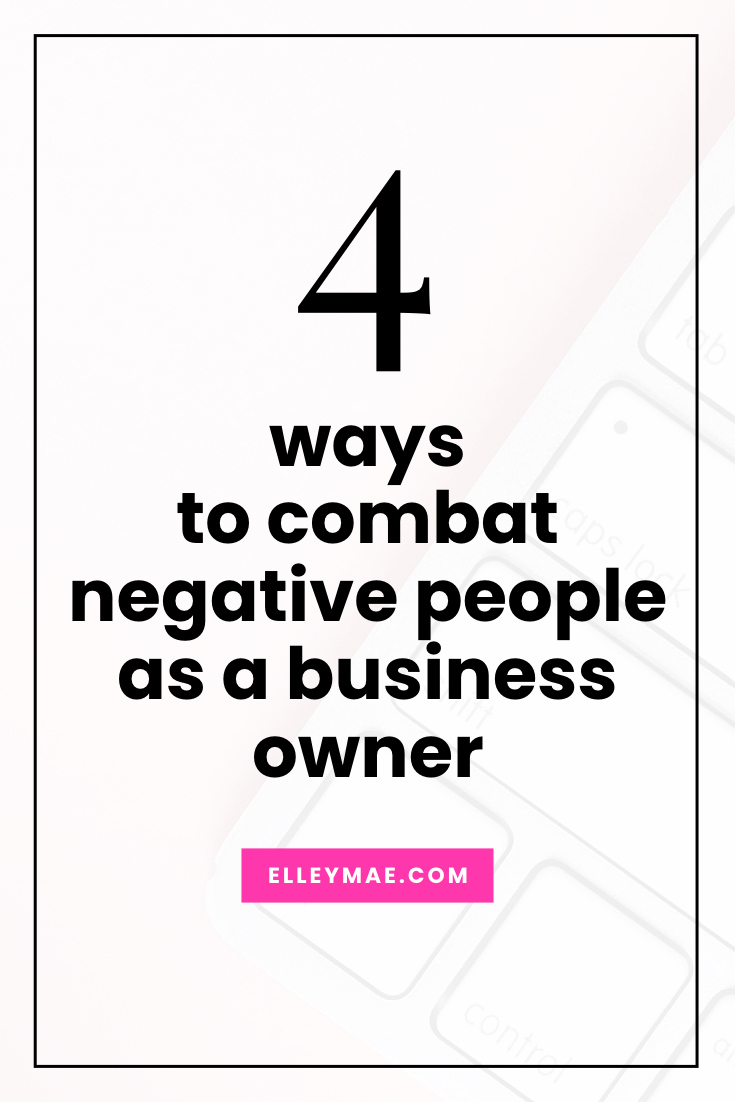 4 ways to combat negative people as a business owner