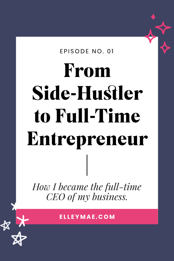 From Side-Hustler to Full-Time Business Owner