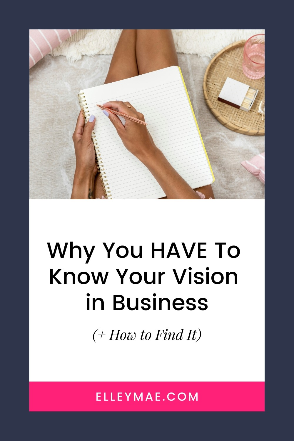 Why You HAVE To Know Your Vision in Business (+ How to Find It)
