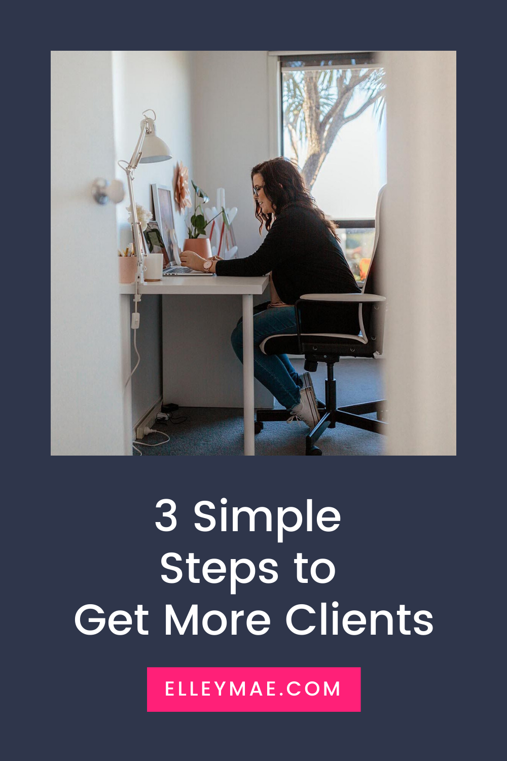 3 Simple Steps to Get More Clients