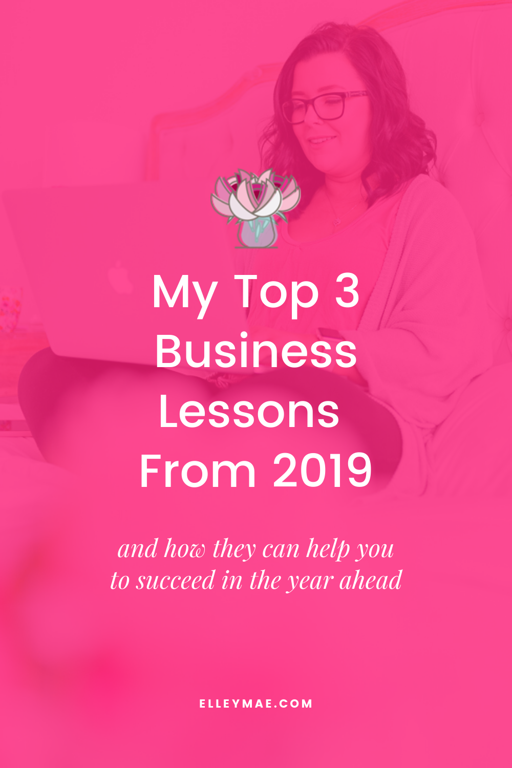 My Top 3 Business Lessons From 2019