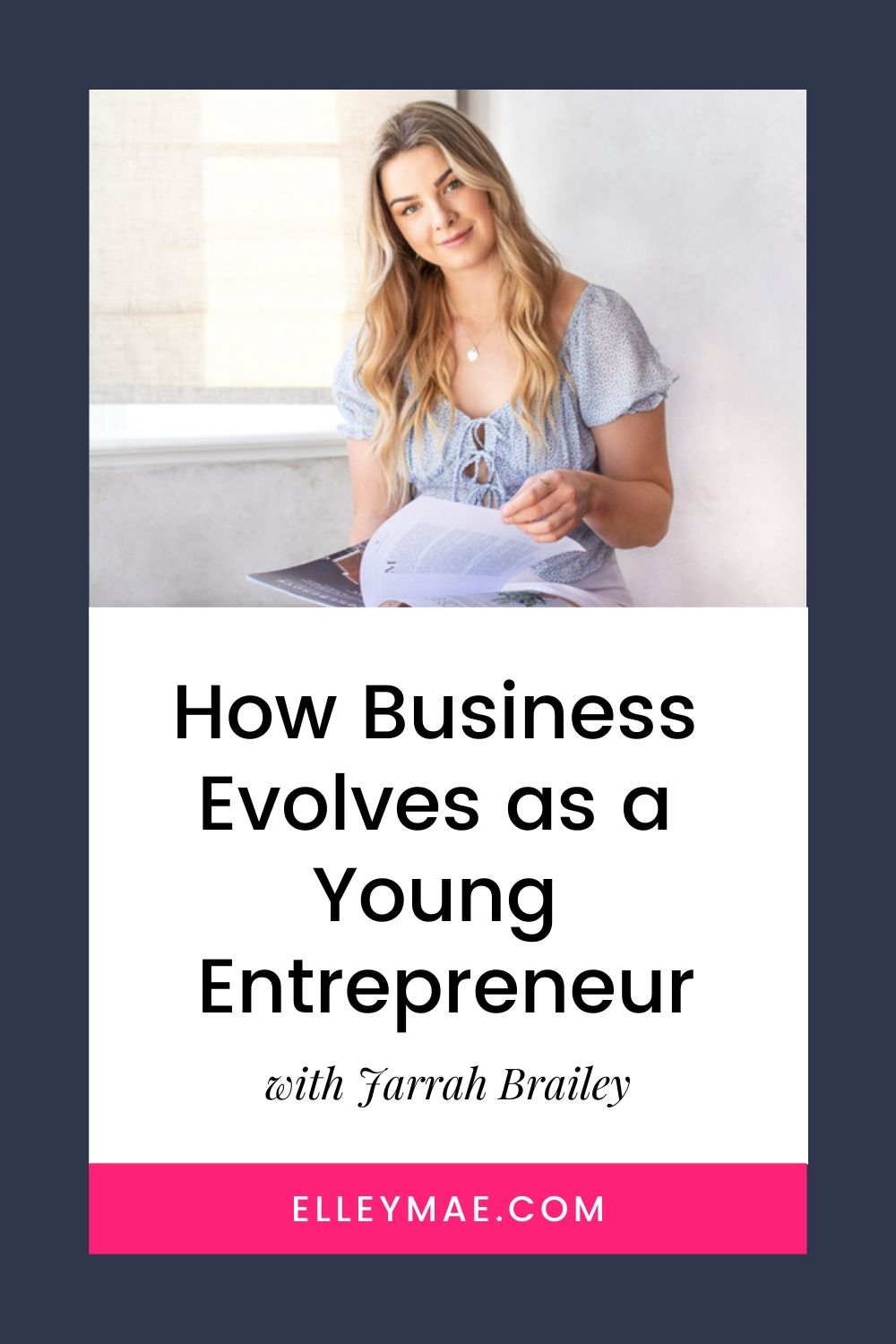 The Evolution of Being a Young Entrepreneur with Jarrah Brailey