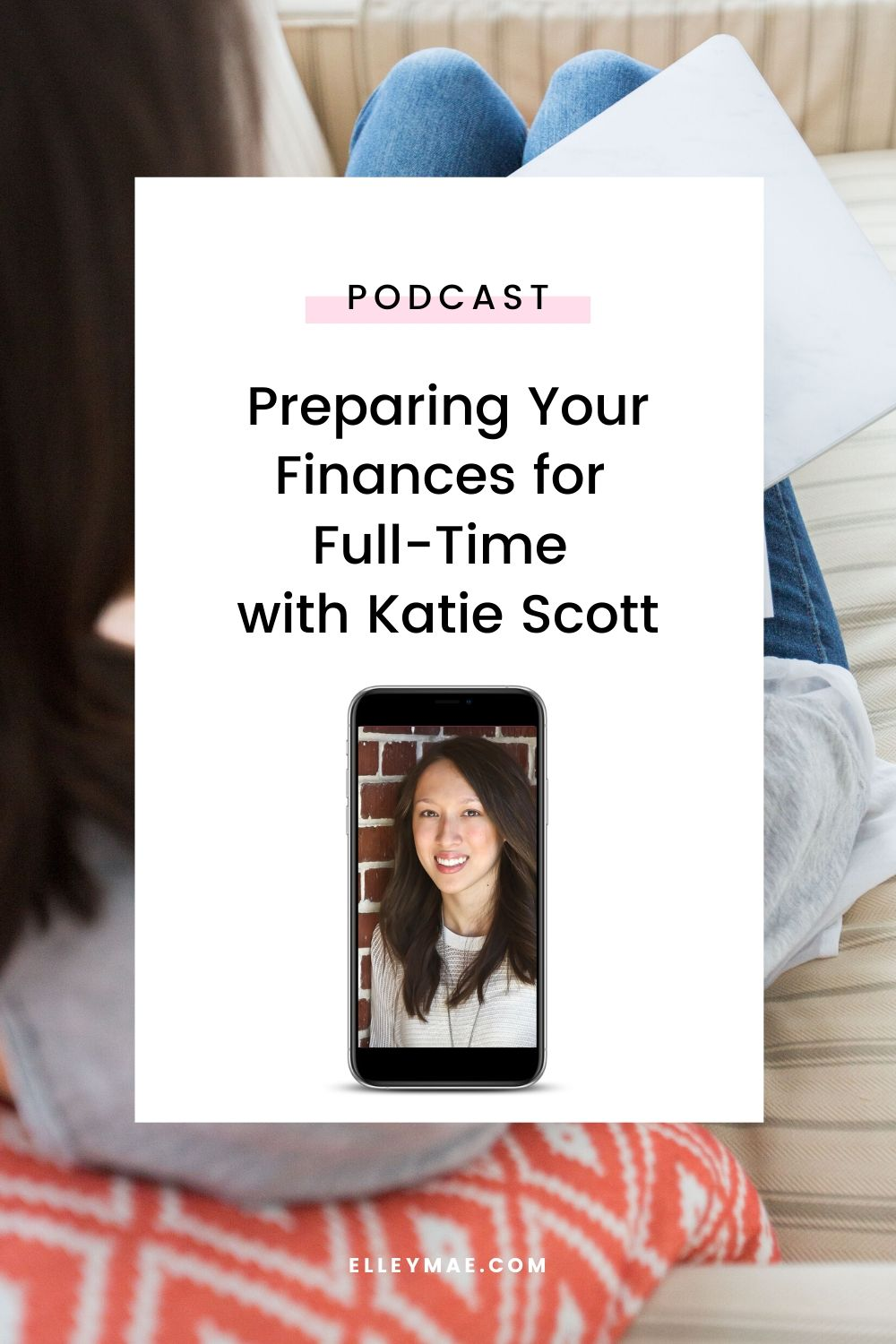 017. Preparing Your Finances for Full-Time with Katie Scott