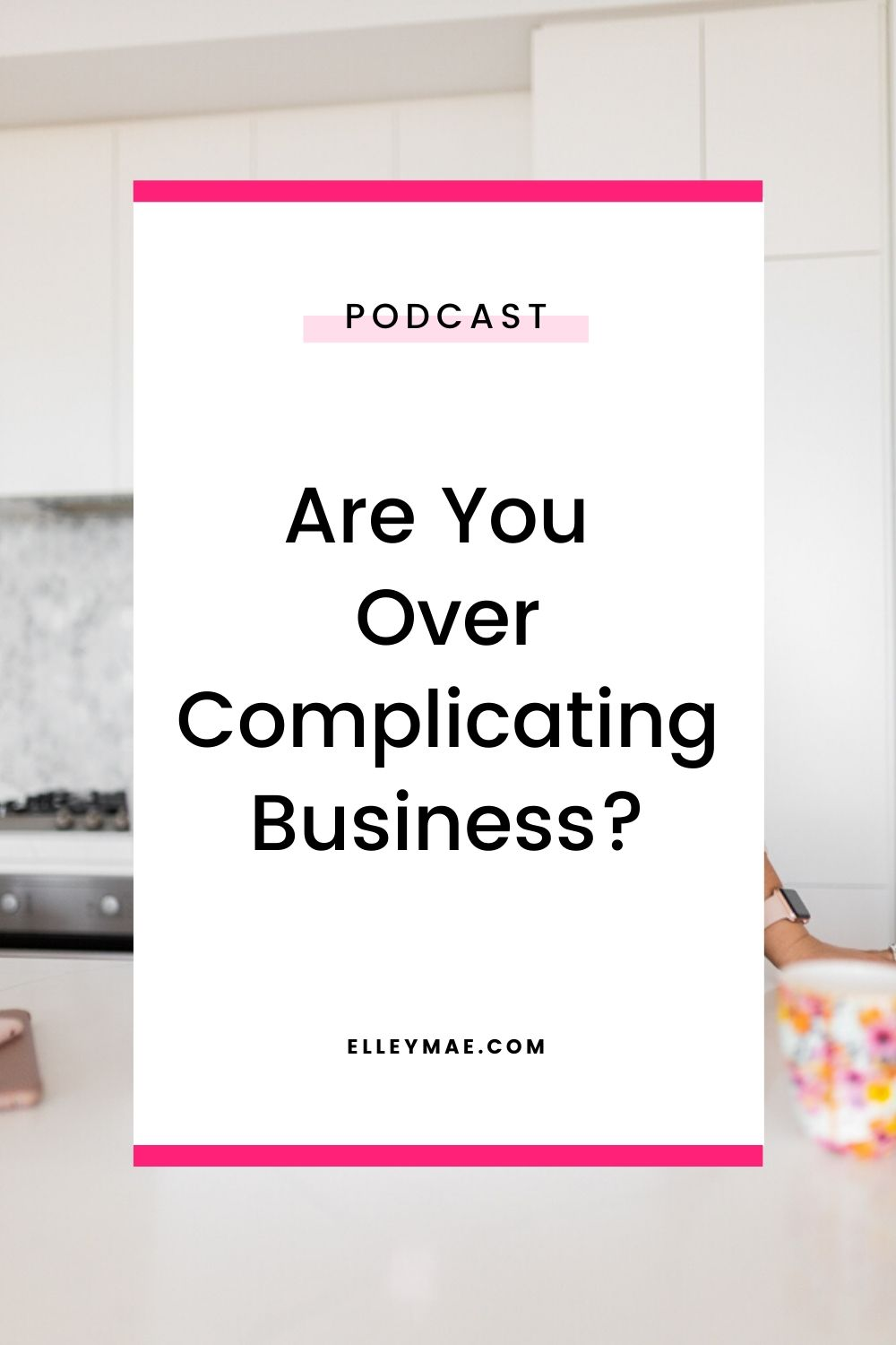 Are You Over Complicating Business?