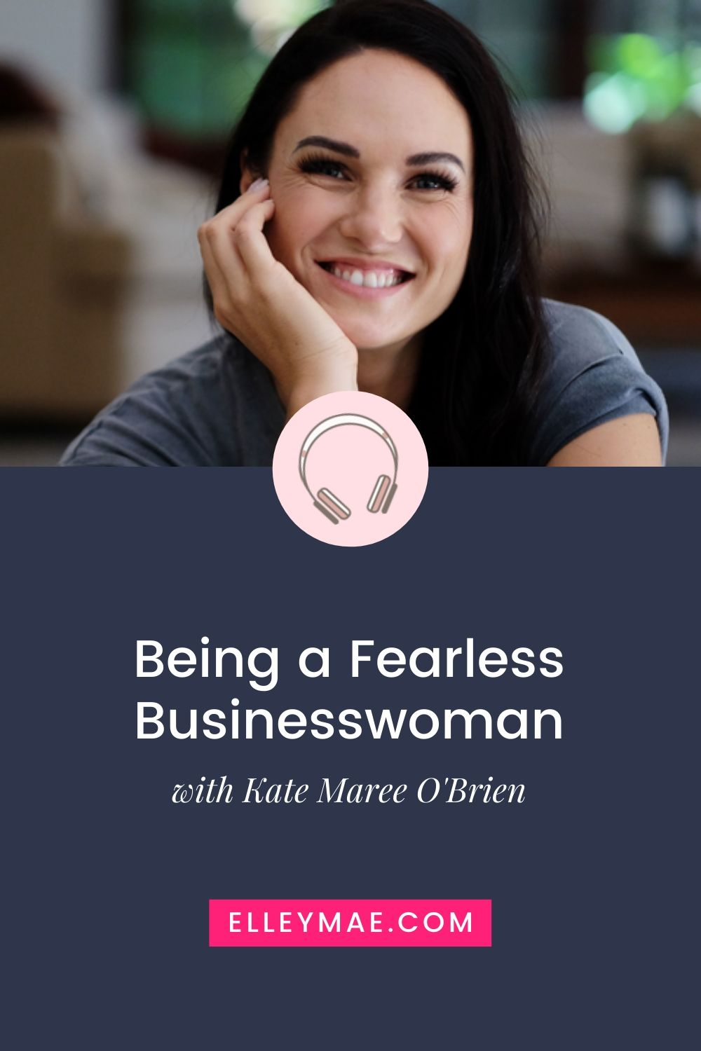 How to Be a Fearless Businesswoman with Kate Maree O'Brien