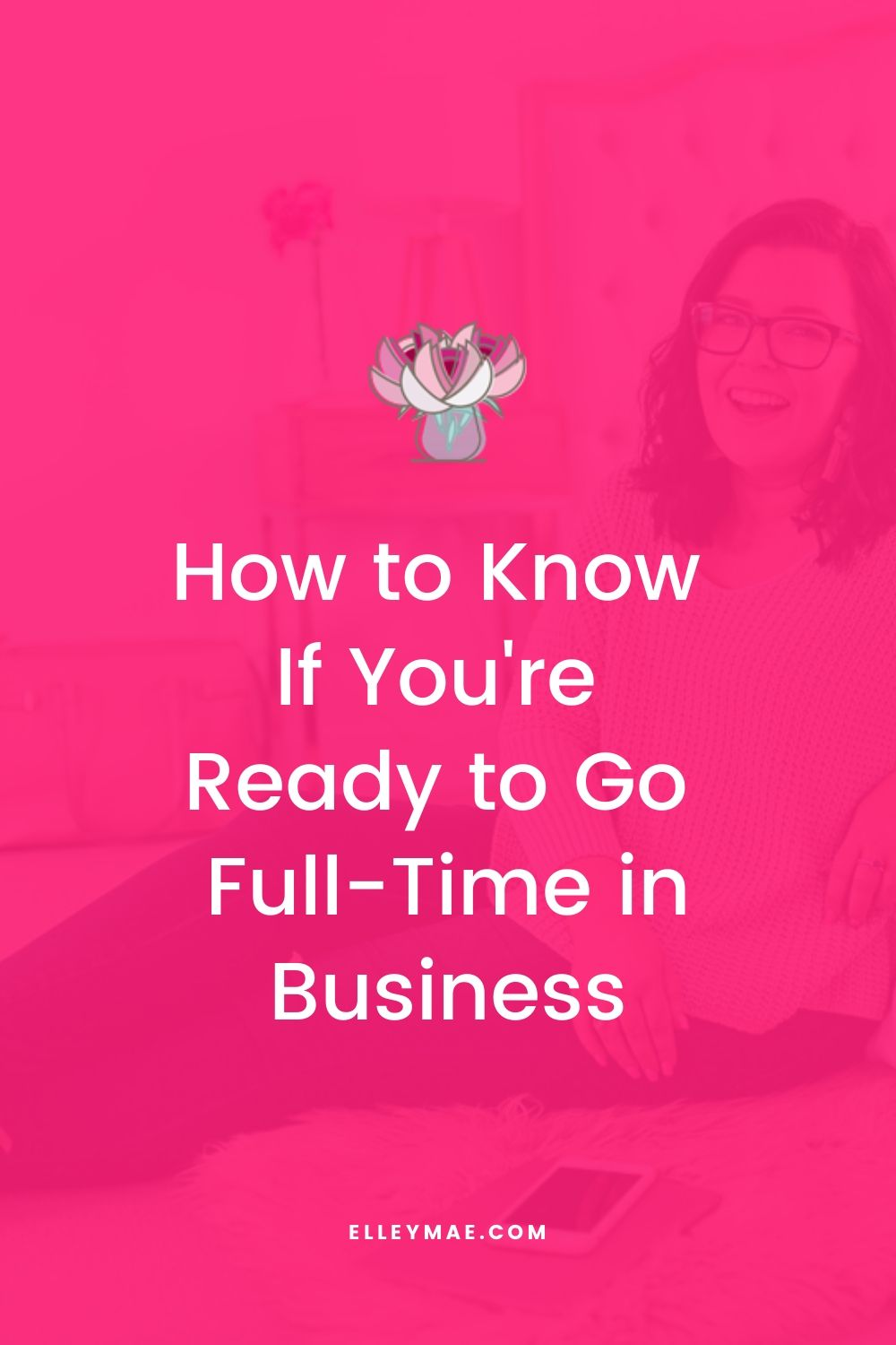 How to Know If You're Ready to Go Full-Time in Business