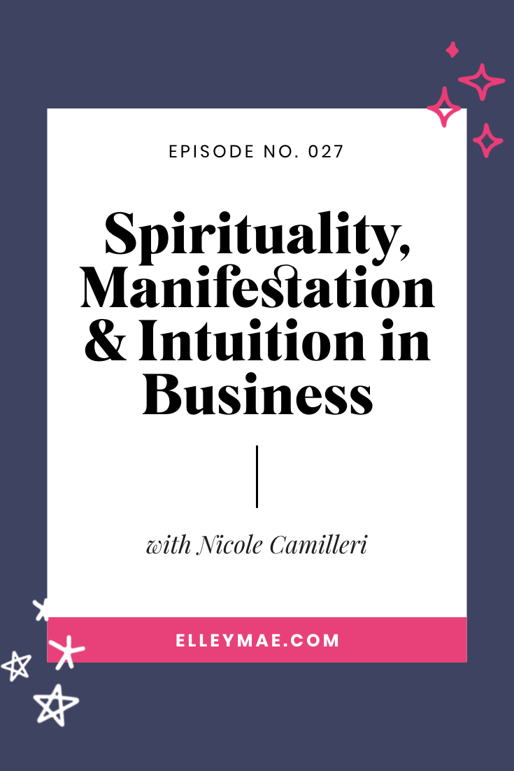 027. Spirituality, Manifestation & Intuition in Business with Nicole Camilleri