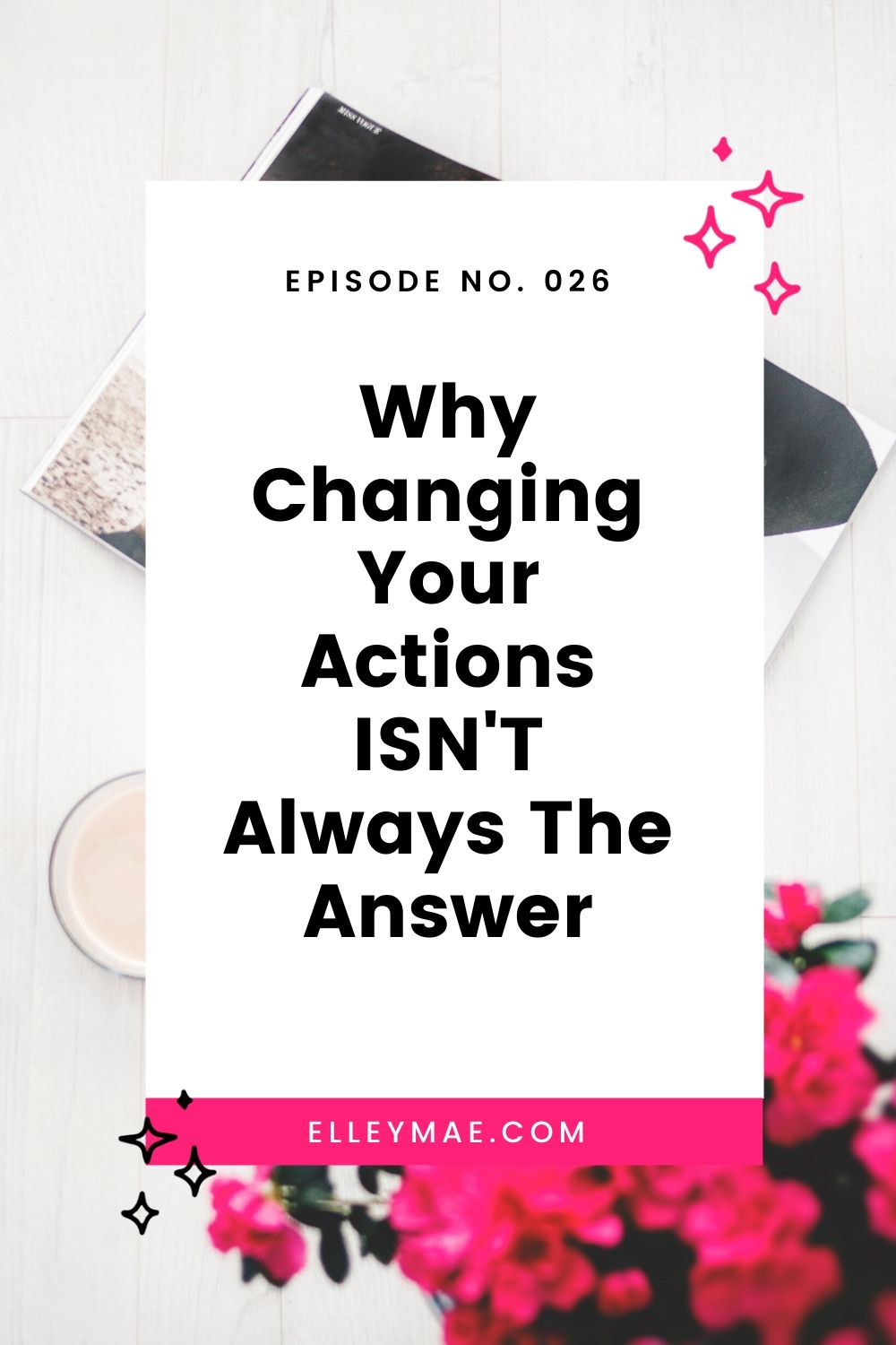 Why Changing Your Actions ISN'T Always The Answer