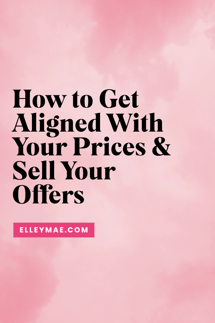 How to Get Aligned With Your Prices & Sell Your Offers