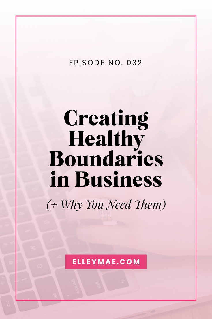 Creating Healthy Boundaries in Business (+ Why You Need Them)