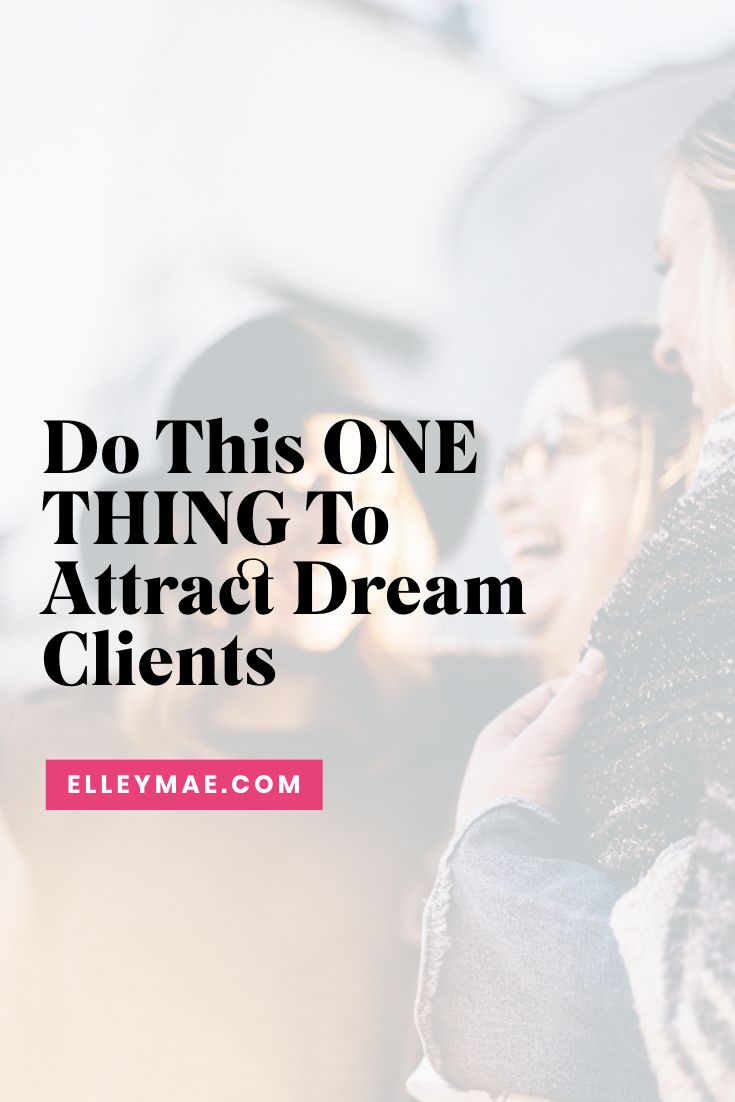 Do This ONE THING To Attract Dream Clients