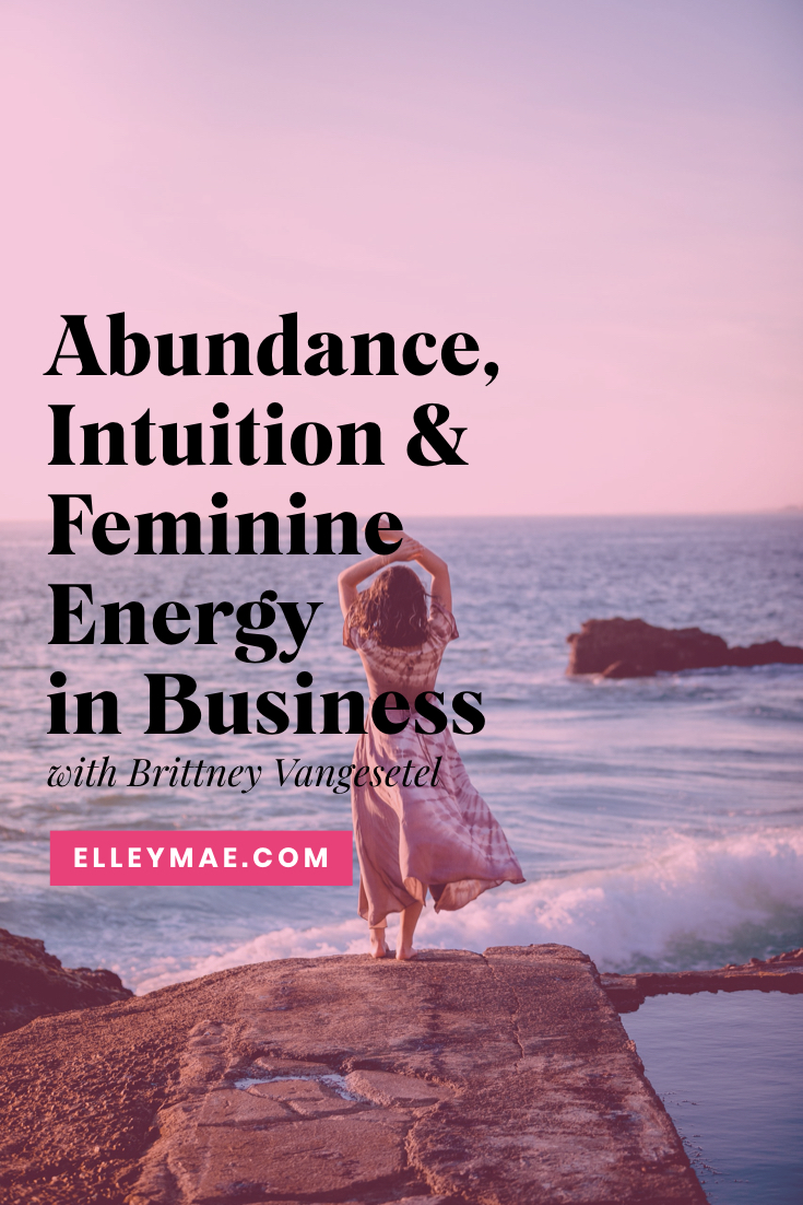 Tapping Into Your Feminine Energy in Business with Brittney Vangestel