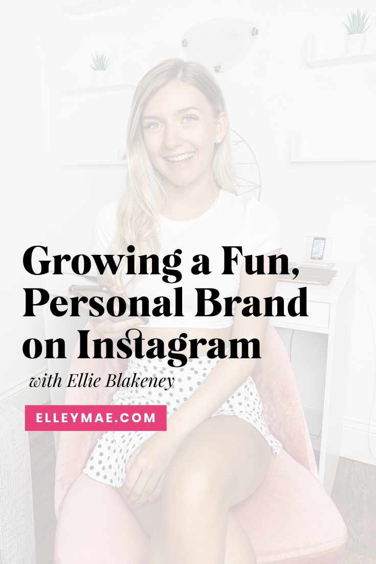 How to Grow Your Personal Brand on Instagram with Ellie Blakeney