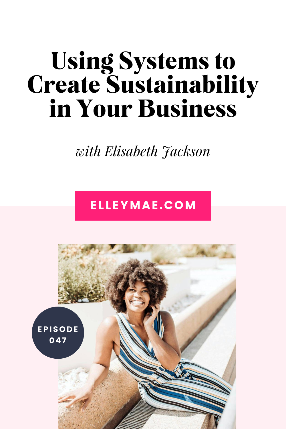047. Creating Systems That Support Your Business with Elisabeth Jackson