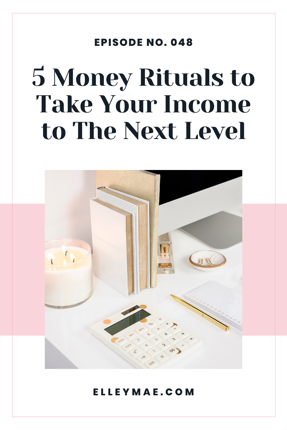 048. 5 Money Rituals to Take Your Income to The Next Level