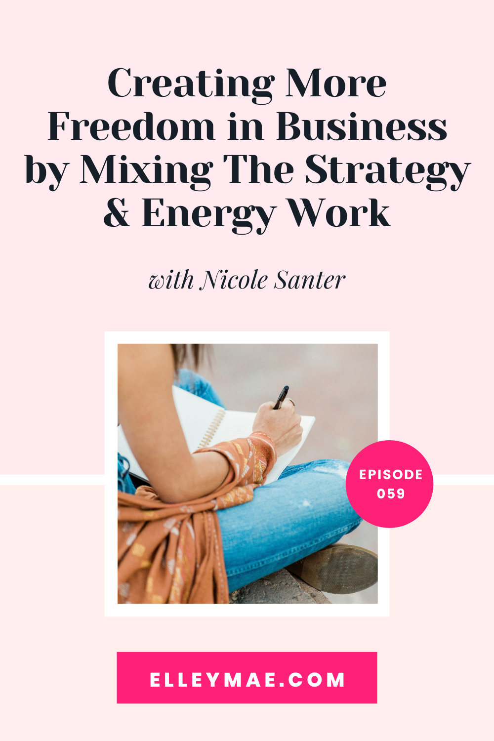059. Creating More Freedom in Business by Mixing The Strategy & Energy Work with Nicole Santer