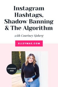 068. Growing a 6-Figure Business Using Instagram Hashtags with The Hashtag QUEEN, Courtney Sjoberg