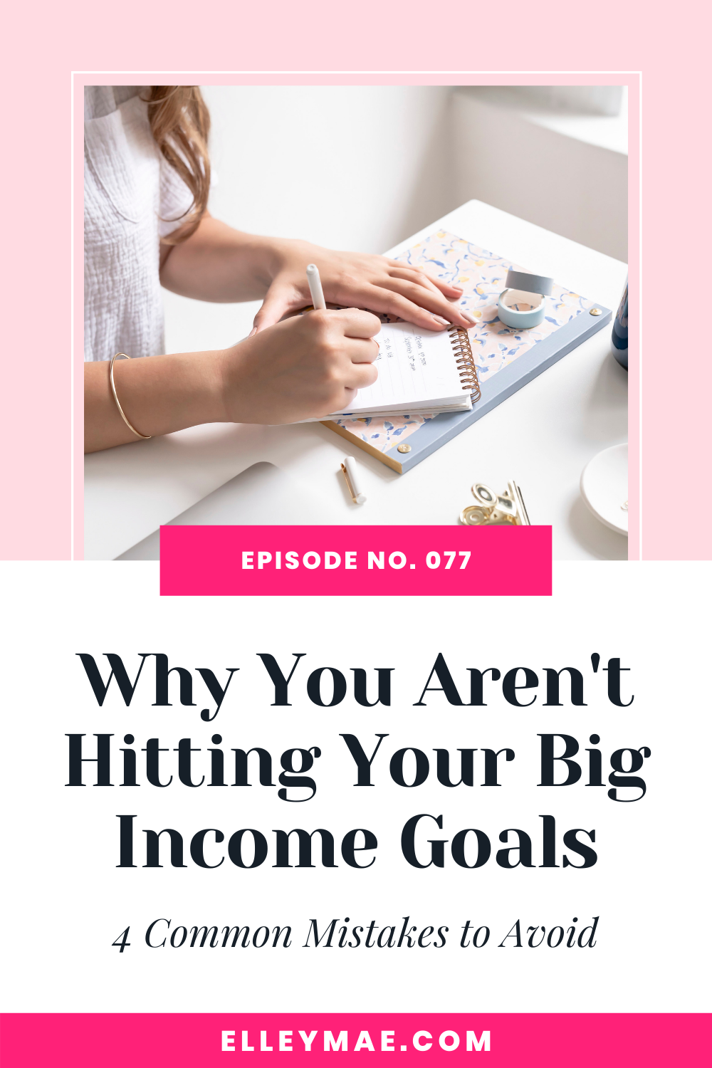 077. Why You Aren't Hitting Your Big Income Goals (+ How to Change That)