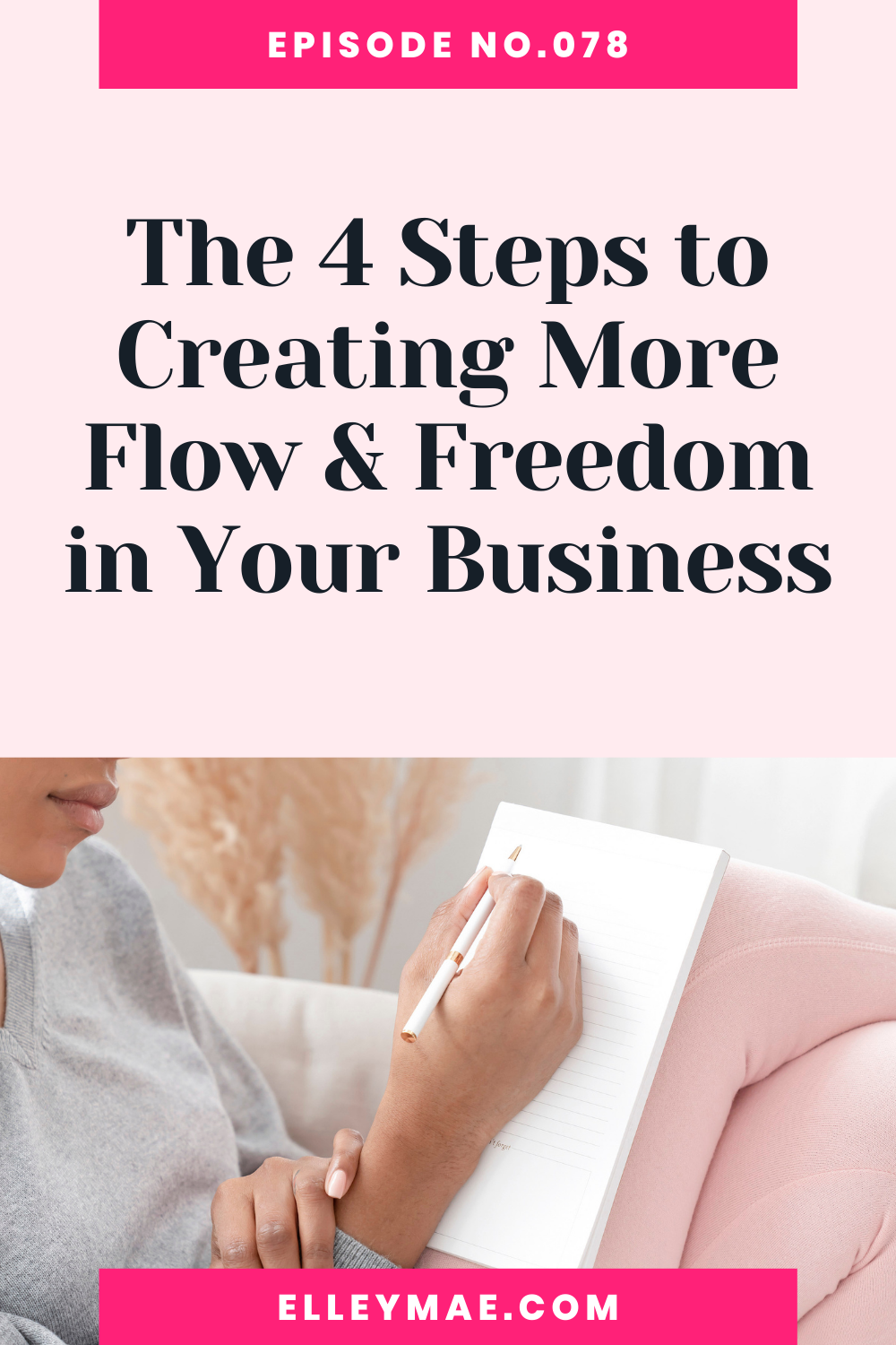 078. The Mindset You Need to Create More Flow & Freedom in Your Business