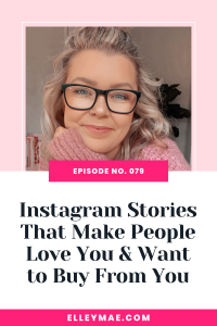 079. Instagram Stories That Make People Love You & Want to Buy From You
