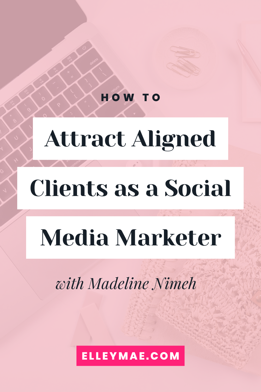 080. Attracting Aligned Clients as a Social Media Manager with Madeline Nimeh