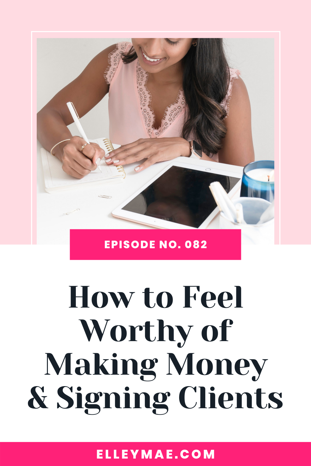 082. Feeling Worthy of Making Money & Signing Clients