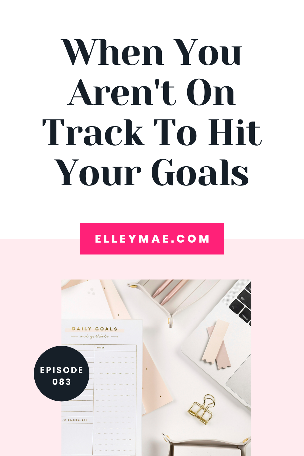 083. When It Looks Like You're Not Going to Hit Your Goals