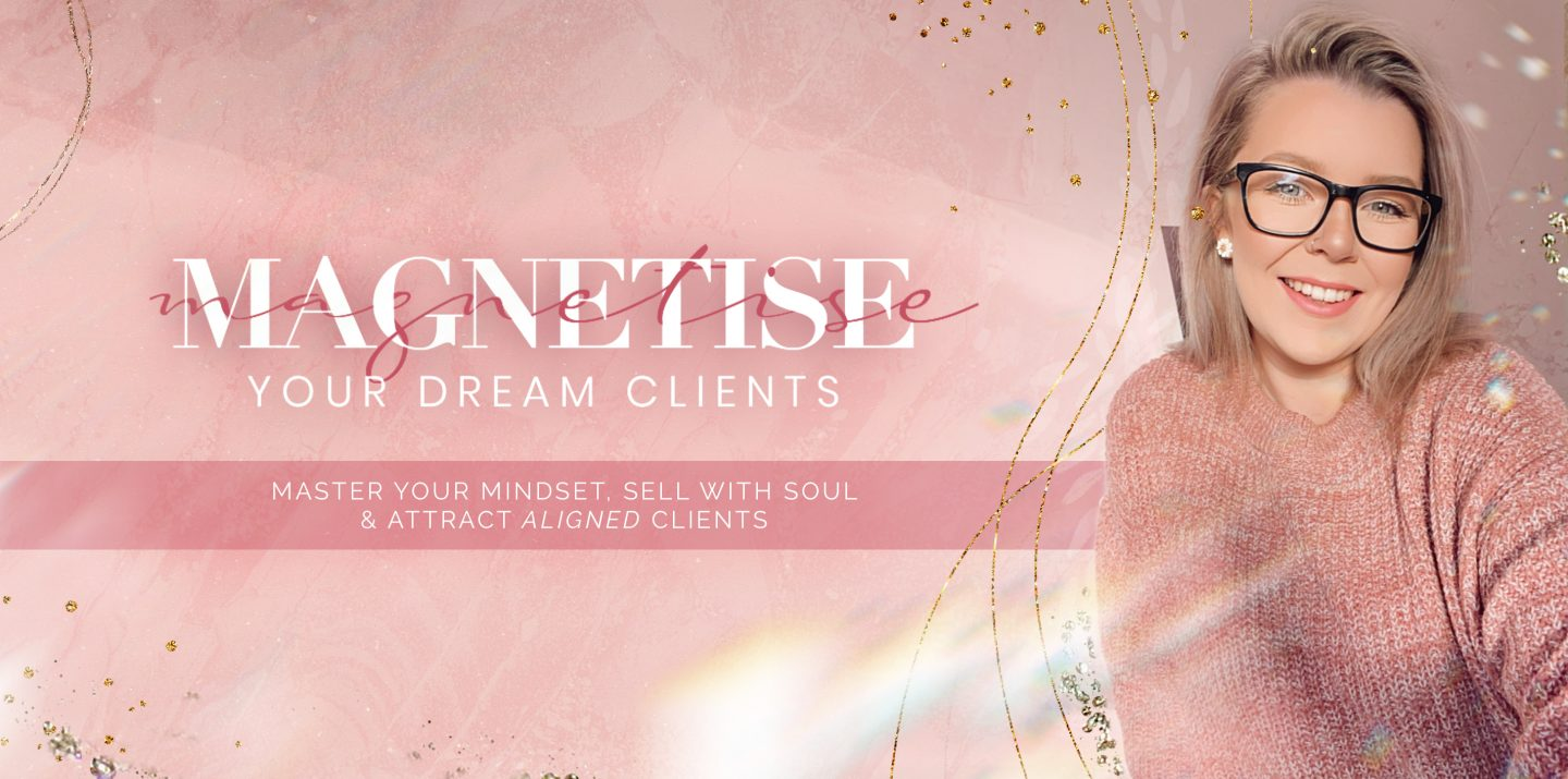 Magnetise Your Dream Clients
