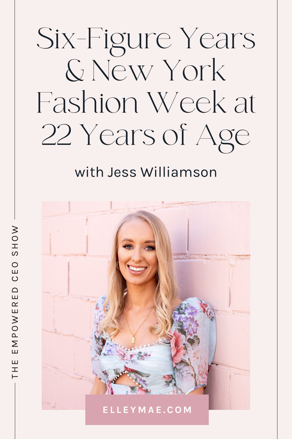 088. Six-Figure Years & New York Fashion Week at 22 Years of Age with Jess Williamson