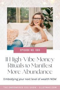 089. 11 High-Vibe Money Rituals to Manifest More Abundance
