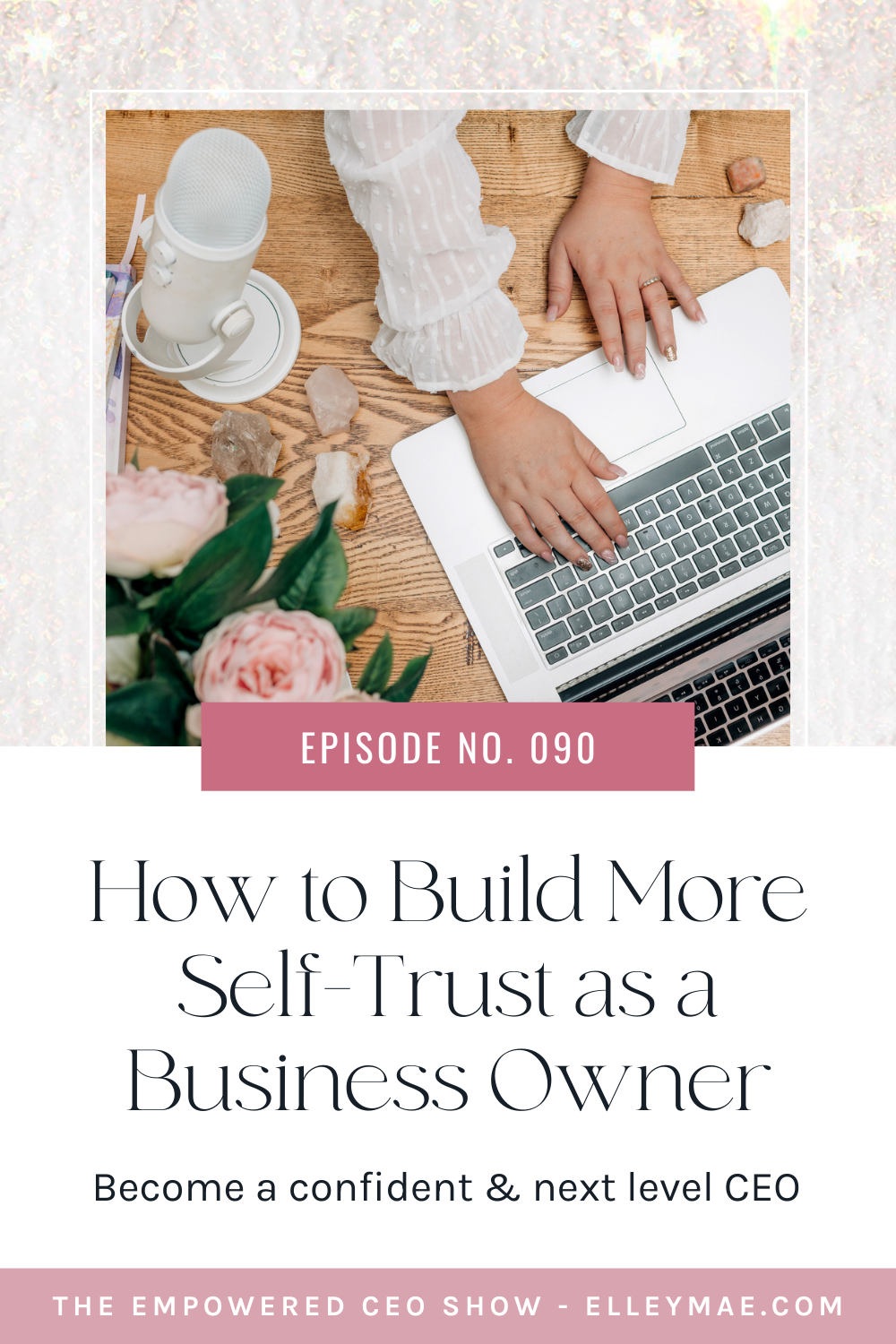 090. How to Build More Self-Trust in Your Life & Business