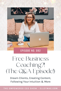 092. Free Business Coaching! (The Q&A Episode!)