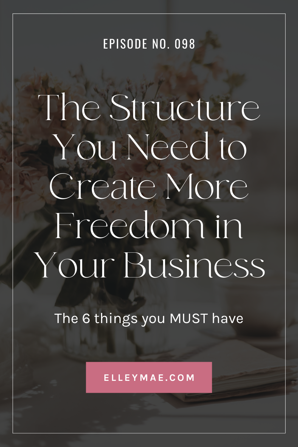 098. Your Business Structure For More Freedom & Flow